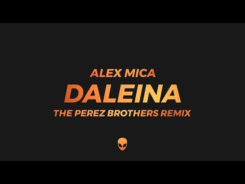 Alex Mica - Daleina (The Perez Brothers Remix) | Extended Mix