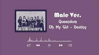 MALE Ver. | [QUEENDOM] Oh My Girl (오마이걸) – Destiny (나의 지구)