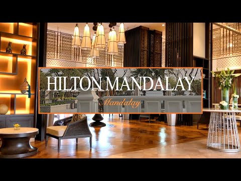 Hilton Mandalay : luxury hotel in Mandalay