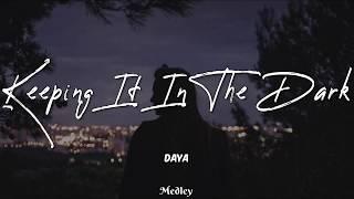 Daya - Keeping It in the Dark (Lyric/Lyrics Video)