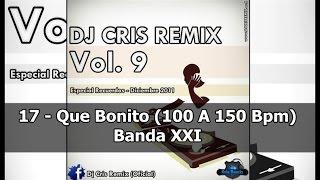 Que Bonito (100 A 150 Bpm) - Banda XXI = Dj Cris RemiX = Chris Dominguez =