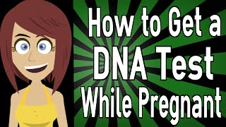 How Get Dna Test While Pregnant