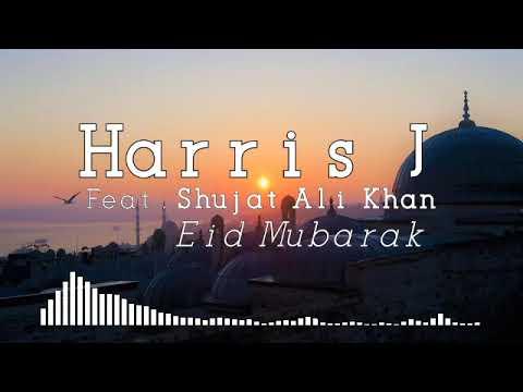 Harris J Feat Shujat Ali Khan Eid Mubarak With Lyrics Youtube