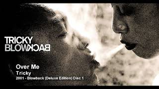 Tricky - Over Me [2001 - Blowback (Deluxe Edition) Disc 1]