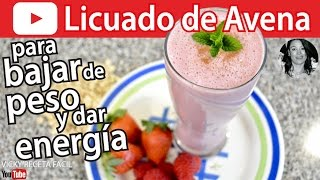 CÓMO HACER LICUADO DE AVENA PARA BAJAR DE PESO Y DAR ENERGÍA | Vicky Receta Facil