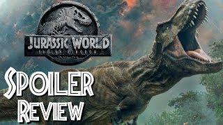 Jurassic World: Fallen Kingdom - SPOILER Review