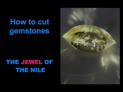 How to cut gemstones - The Jewel of the Nile