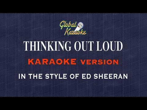 Thinking Out Loud - Global Karaoke Video - In The Style of Ed Sheeran - Song with Lyrics