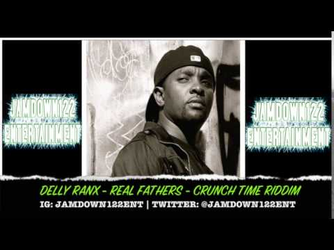 Delly Ranx - Real Fathers - Audio - Crunch Time Riddim [Dynasty Records] - 2014