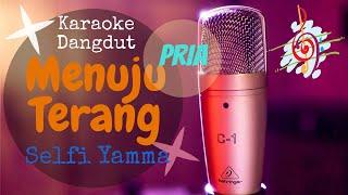Karaoke dangdut Menuju Terang - Selfi D Academy || Nada Pria