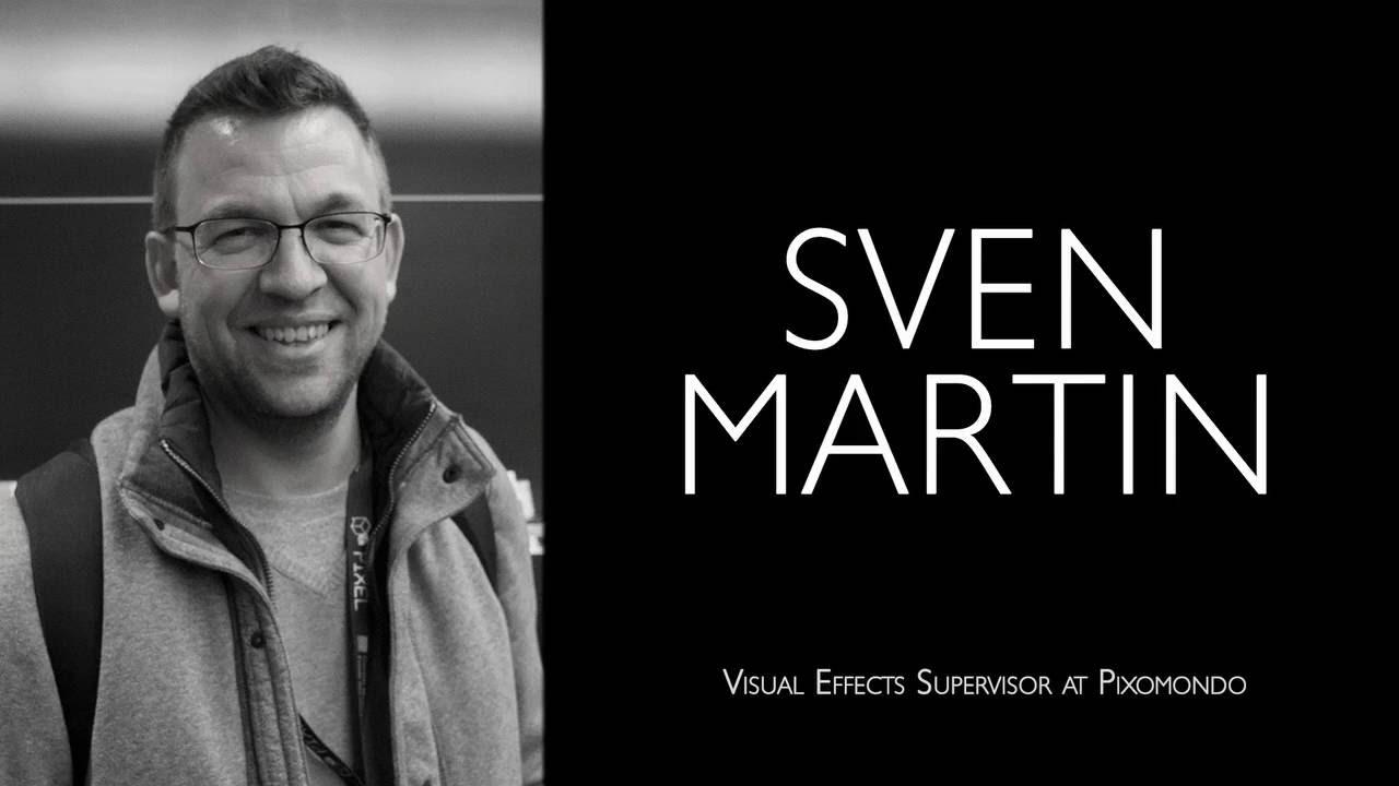 interview sven martin vfx supervisor interview sven martin vfx supervisor