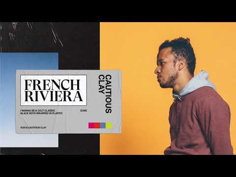 Cautious Clay - French Riviera (OFFICIAL AUDIO)