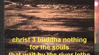 for the souls that wait by the river lethe by bohjass from christ 3 buddha nothing
