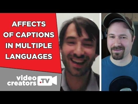 How Captions in Multiple Languages Affect your Videos