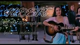 HEER (Harshdeep Kaur) II Jab Tak Hai  Jaan II Lirik dan Terjemahan Bahasa Indonesia