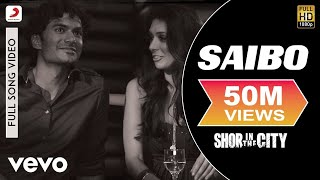 Download Saibo - Shor In The City | Tusshar Kapoor | Radhika Apte MP3 song and Music Video