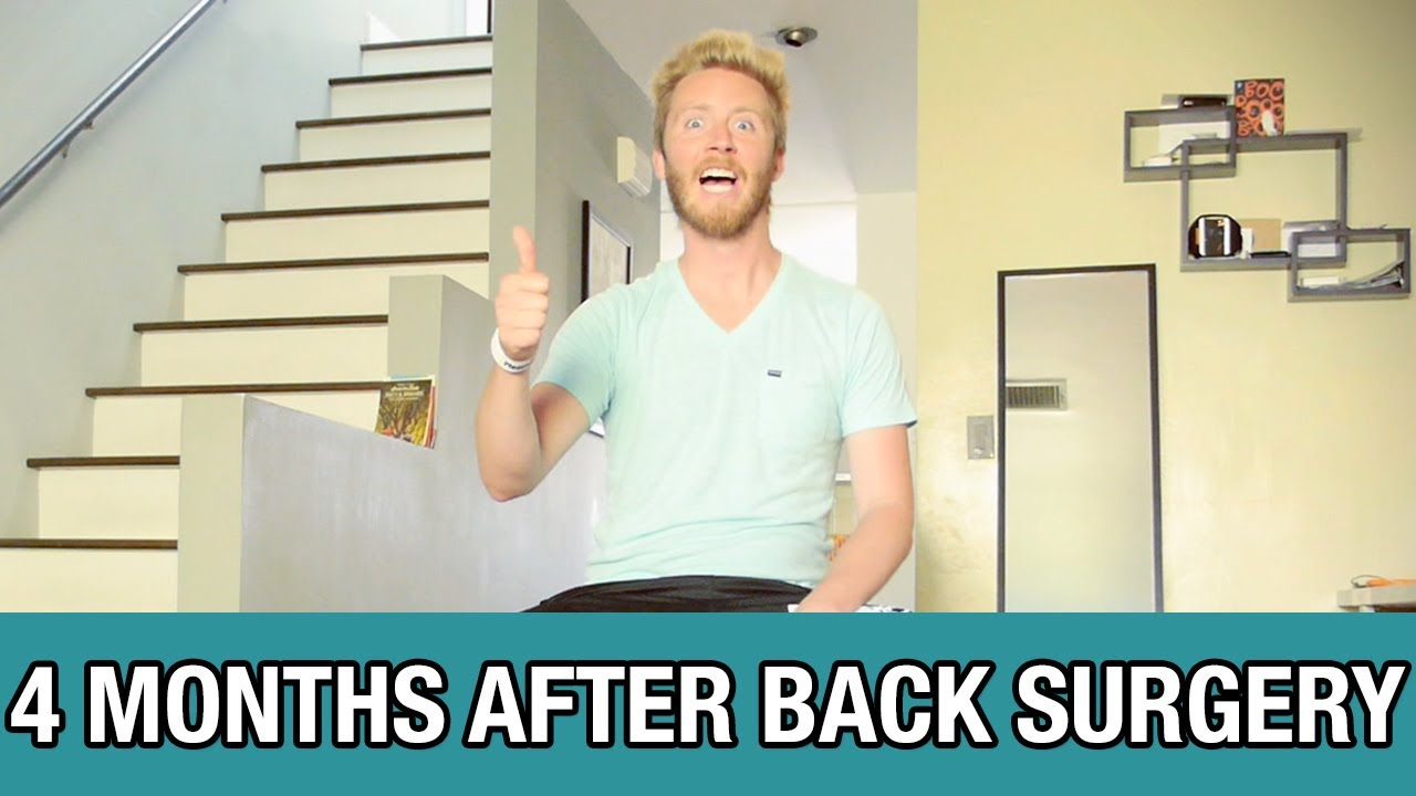 4 Months After Back Surgery & Home Physical Therapy ...