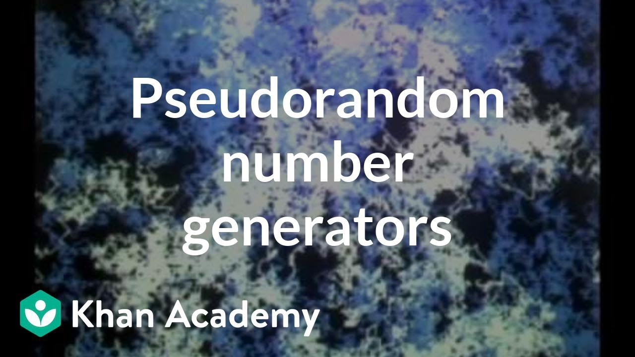 Pseudorandom number generators (video) | Khan Academy