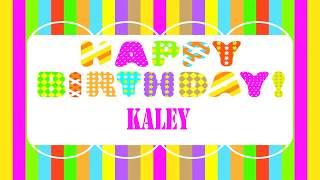 Kaley   Wishes & Mensajes - Happy Birthday