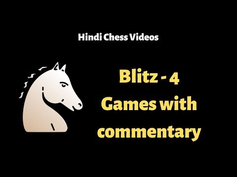 Blitz Chess # 4 : Games with commentary