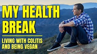 Health Breaks / Living with Ulcerative Colitis and Vegan Travel