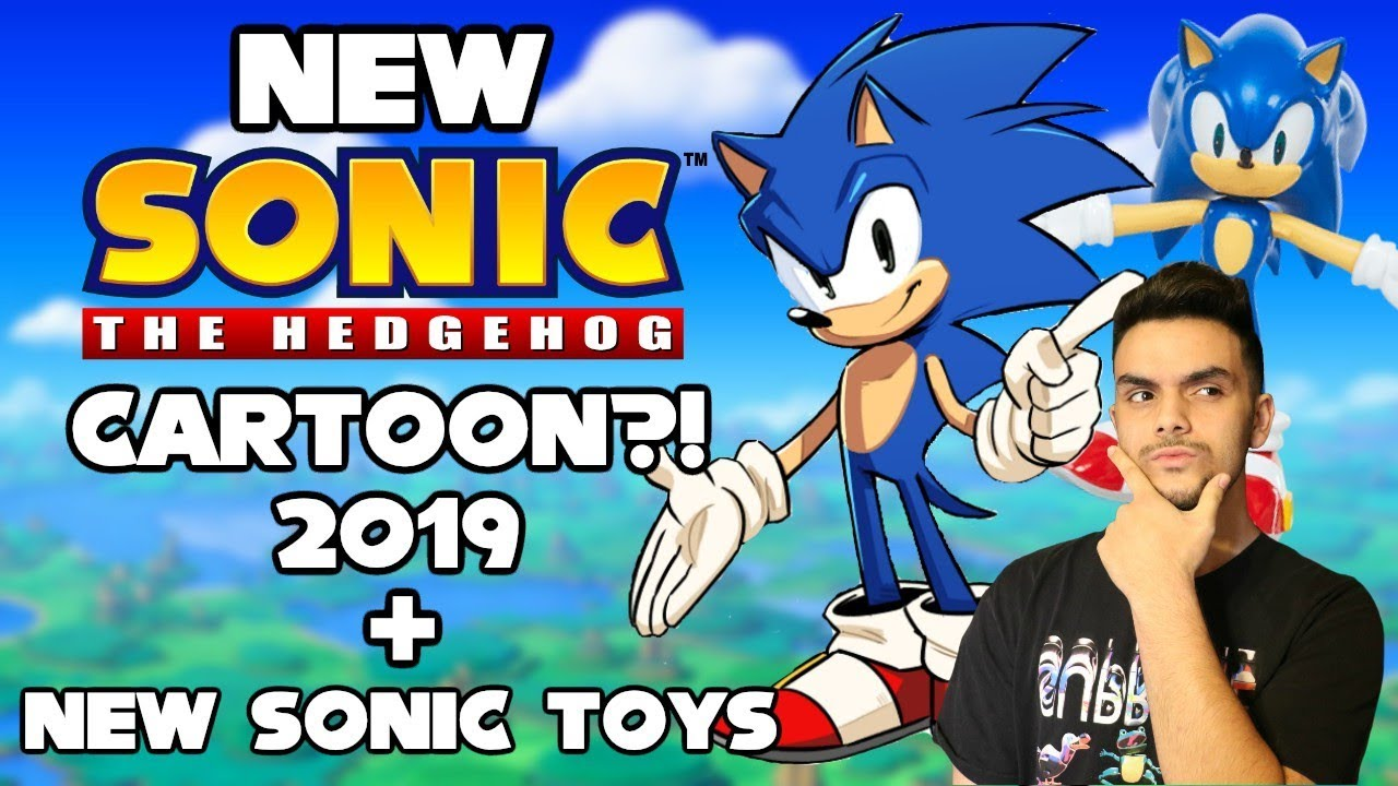 New Sonic The Hedgehog Cartoon 2019 Plus New Sonic Toys By Jakks Pacific Youtube