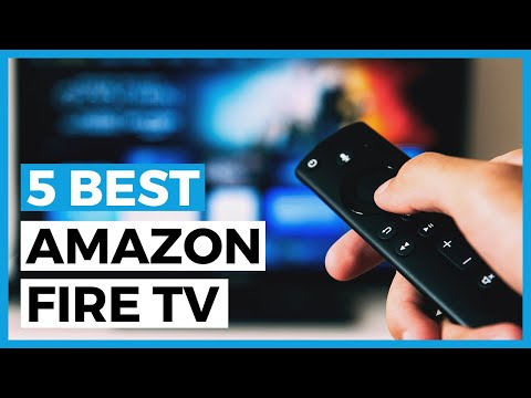 Best Amazon Fire Tv In 2020 - Amazon Fire Tv Buying Guide