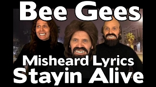 NEW - The Bee Gees Misheard Lyrics - Stayin Alive