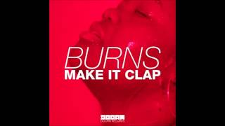Descargar Burns Make It Clap Original Mix 320 Kbps