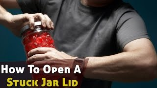 How To Open A Stuck Jar Lid | Life Hacks
