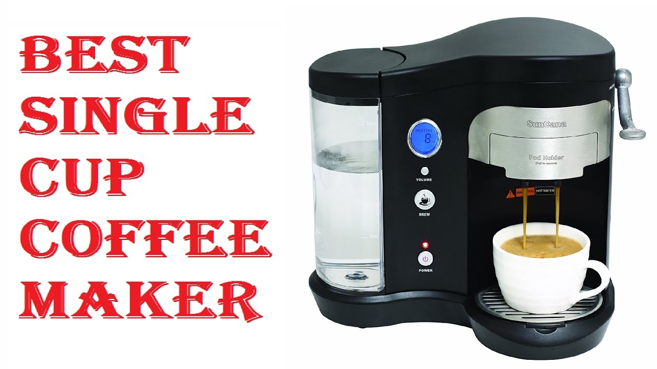 Best Single Cup Coffee Maker 2018 Youtube