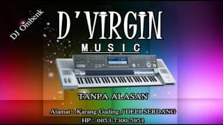 Download Mp3 Tanpa Alasan Mix D'virgin Music 2017