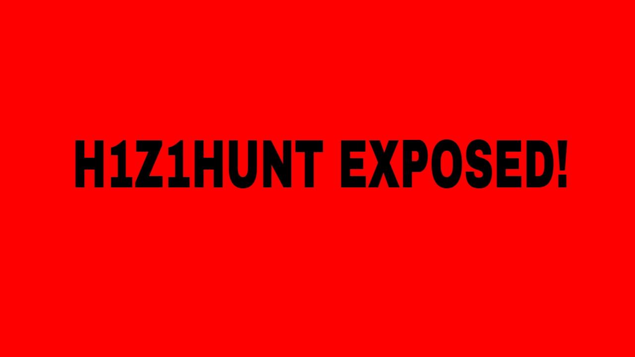 H1Z1HUNT EXPOSED! - YouTube