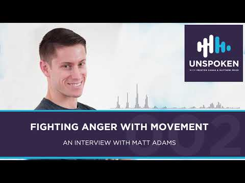 Episode 002 - Fighting Anger with Movement - An Interview with Matt Adams
