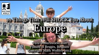 10 Things That Will SHOCK You about Europe
