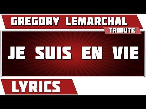 Paroles Je Suis En Vie - Grégory Lemarchal tribute