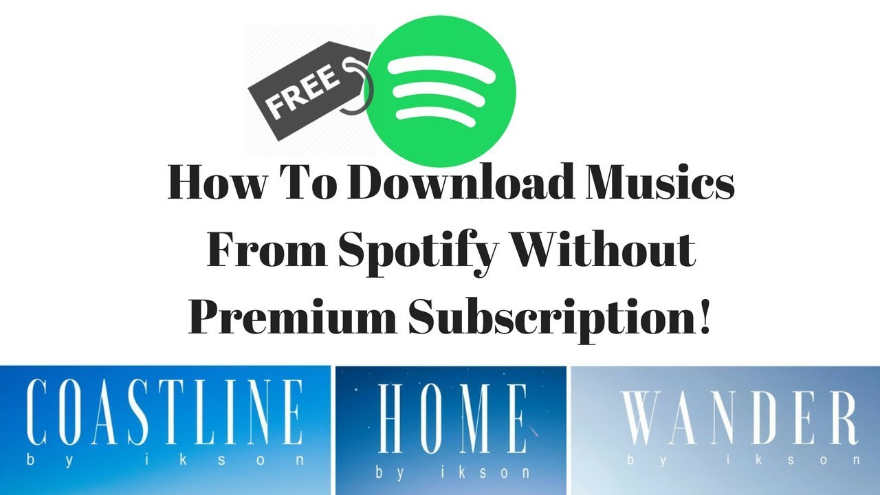 How To Download Musics From Spotify Without Premium Subscription!