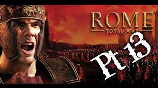 Rome Total War Gameplay (Darthmod) Pt 13 - Attack of the German Horde!