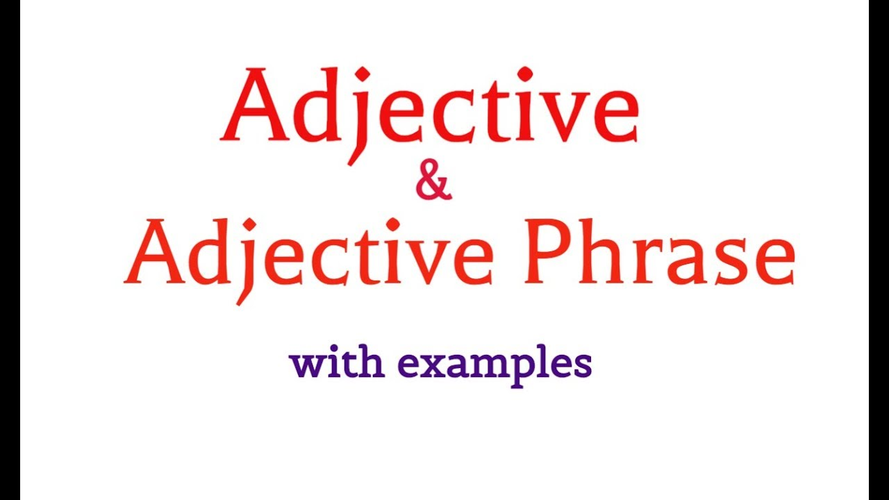 Opening adjectives and adverbs.