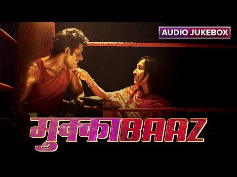 MukkaBaaz - Audio Jukebox | Vineet & Zoya | Anurag Kashyap