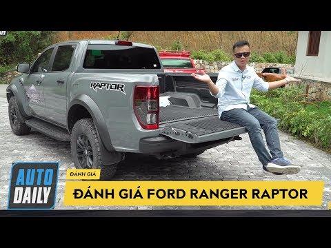 Đánh giá xe Ford Ranger Raptor: Checkin khách sạn 5 sao cũng được, ngủ rừng cũng okie (P1)