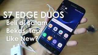 Review Samsung S7 EDGE DUOS - Beli di Batam Ga Sampe 5jt Kondisi Like New?