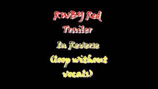 RWBY Red Trailer Reverse Loop