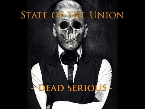 State of the Union - Dead Serious