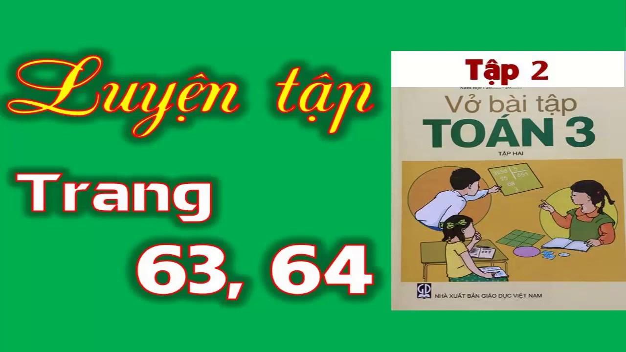 Vở Bài Tập Toán 3 tập 2 Trang 63+64- Bài 138 Luyện Tập