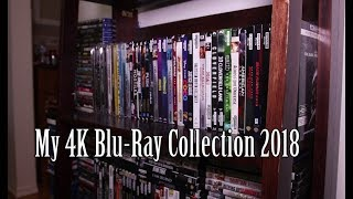 My 4K Blu-Ray Collection 2018