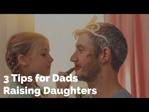3 Tips for Dads Raising Daughters