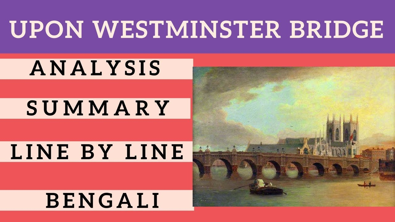Upon Westminster Bridge Line By Line Bengali Meaning Summary Analysis
