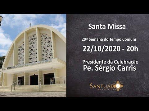Santa Missa - 22/10/2020 - 20h - Pe. Sérgio