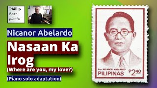 Nicanor Abelardo : Nasaan Ka Irog (as piano solo)
